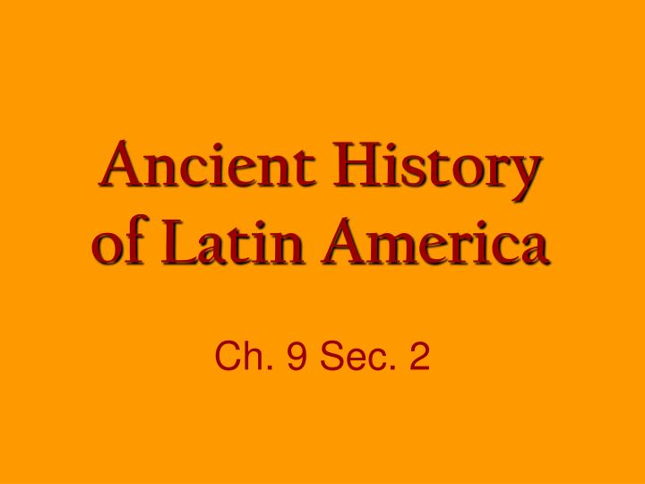 Ancient history of latin america