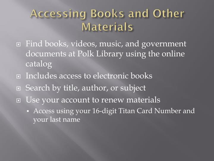 Accessing Books and Other Materials