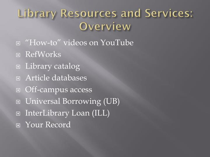 Library Resources and Services: