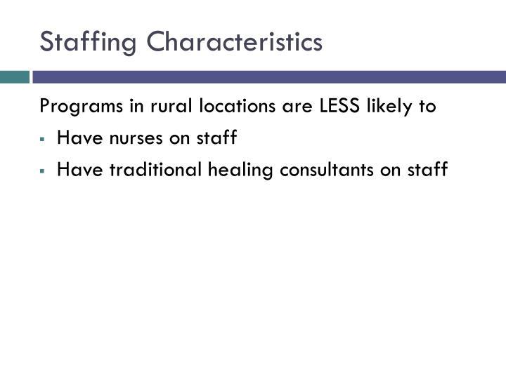 Staffing Characteristics