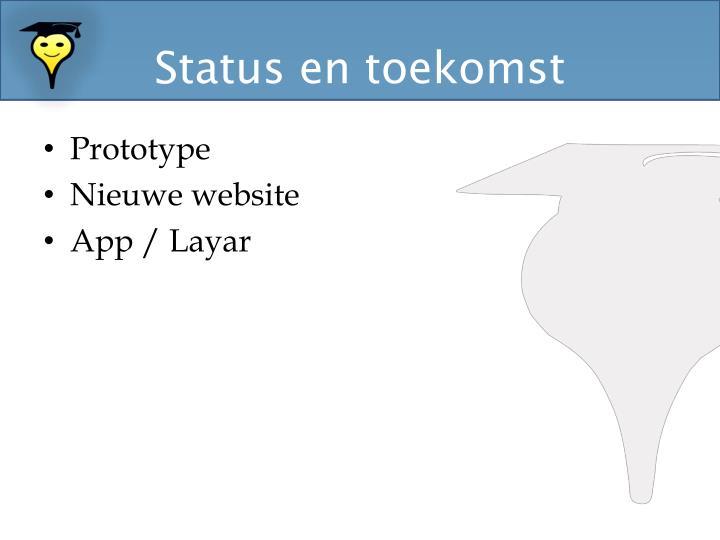Status en toekomst
