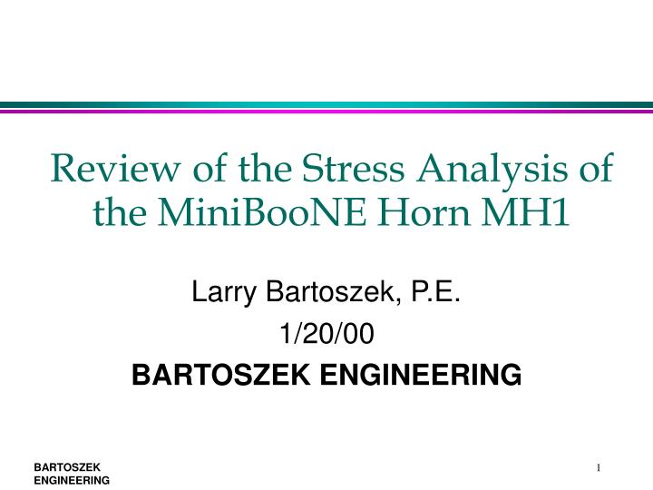 review of the stress analysis of the miniboone horn mh1