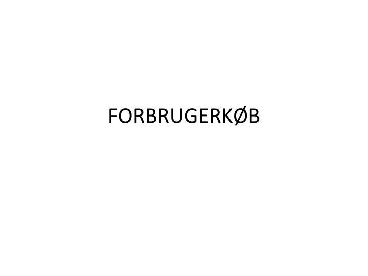 FORBRUGERKØB
