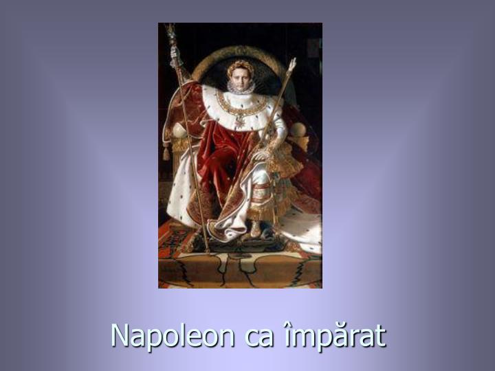 Napoleon ca mprat