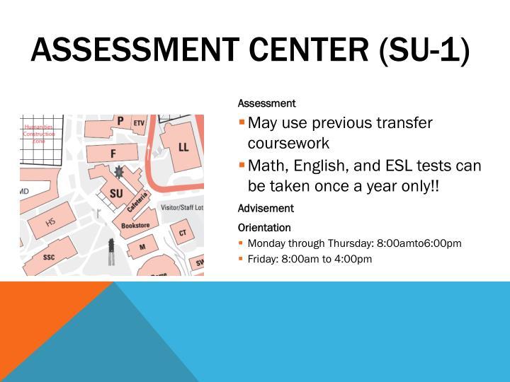 Assessment Center (SU-1)