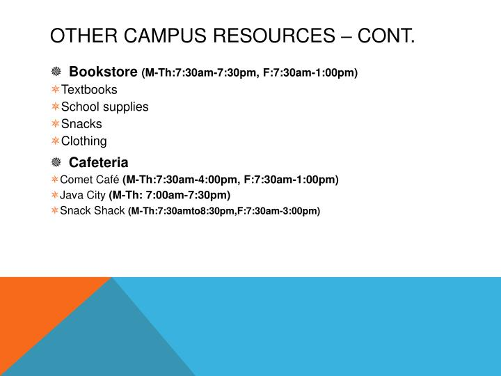 Other Campus Resources – cont.