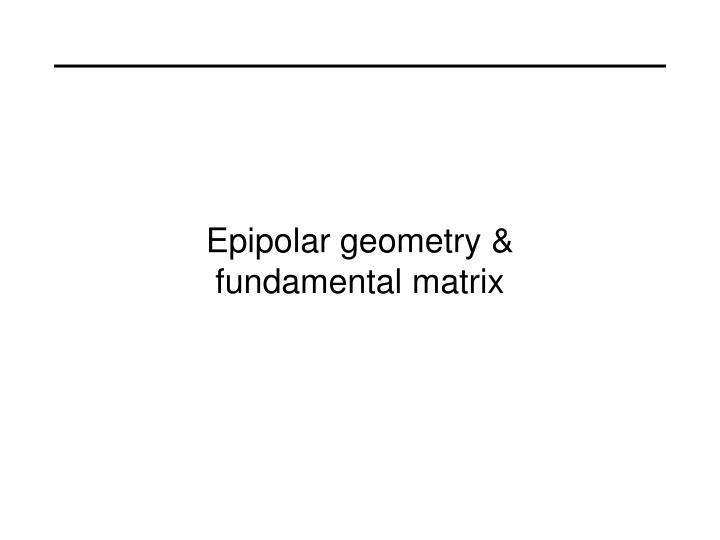 Epipolar geometry &