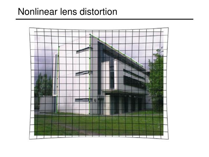 Nonlinear lens distortion