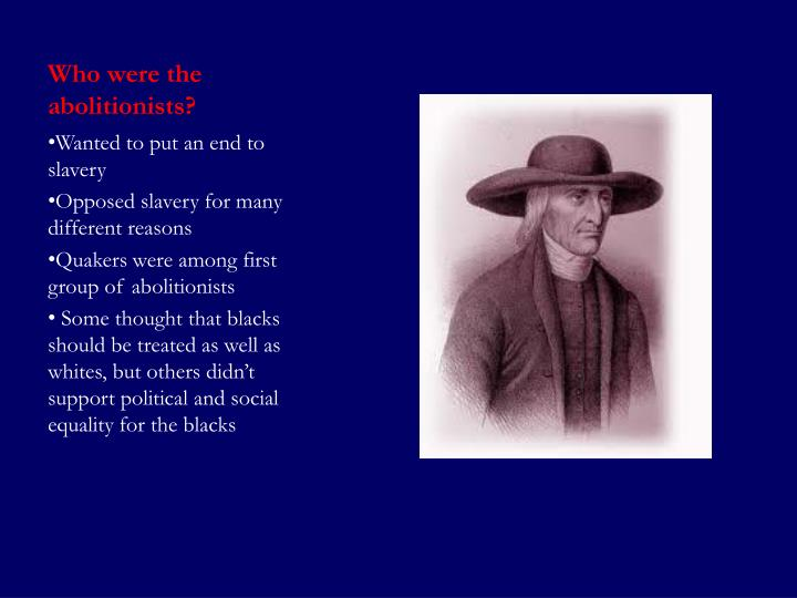 Who were the abolitionists?