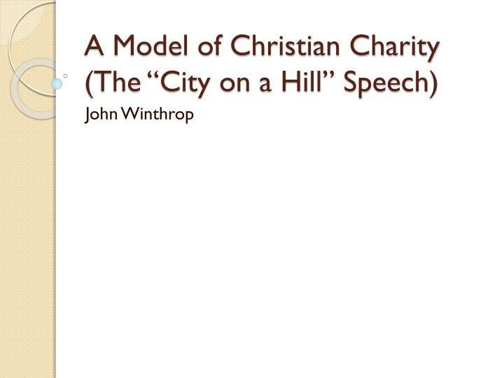 a model of christian charity by john winthrop essay