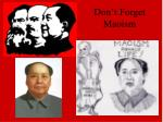 don t forget maoism