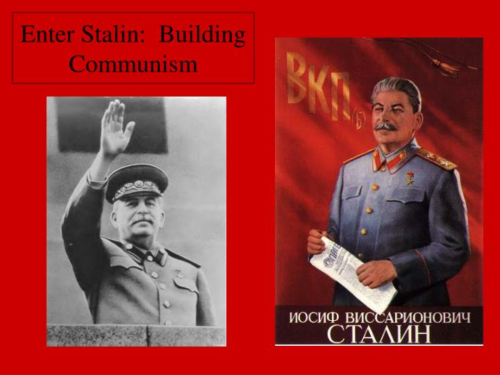 Enter Stalin:  Building Communism