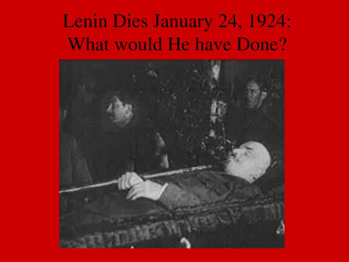 Lenin Dies January 24, 1924: