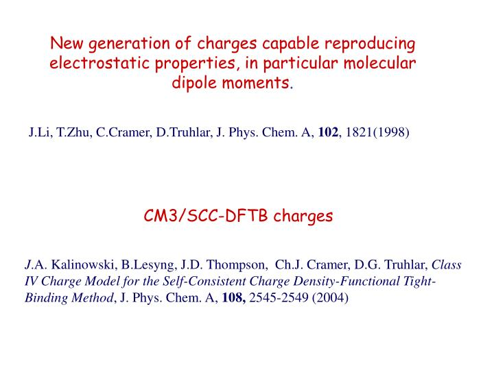 New generation of charges capable reproducing electrostatic properties, in particular molecular dipole moments