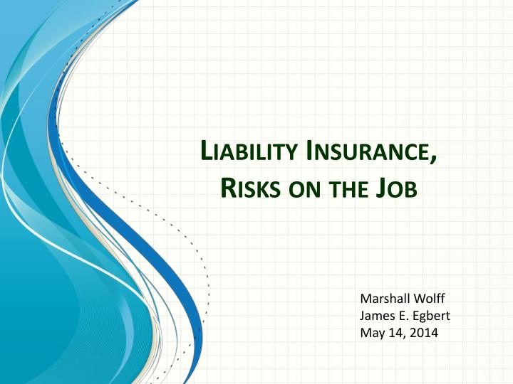 Liability insurance risks on the job