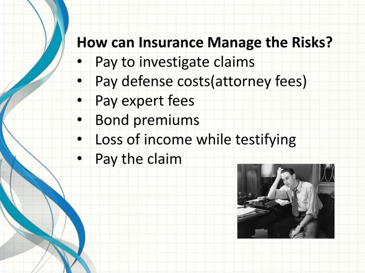How can Insurance Manage the Risks?
