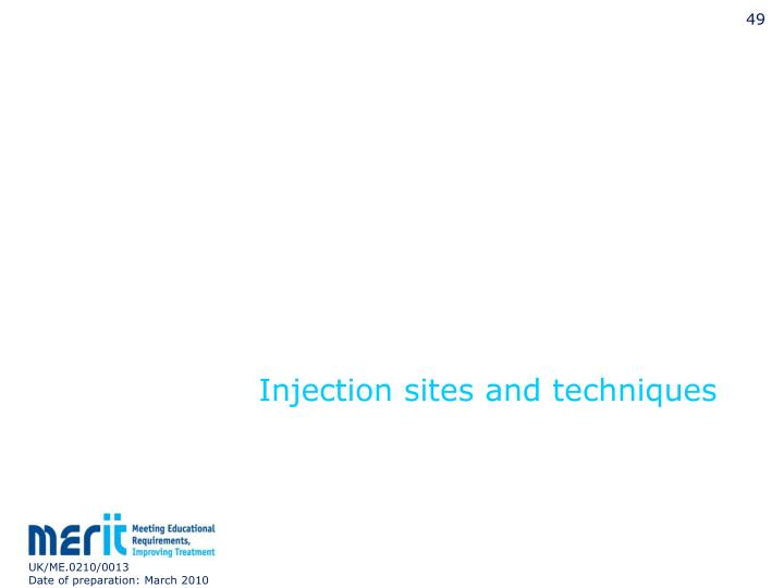 Injection sites and techniques