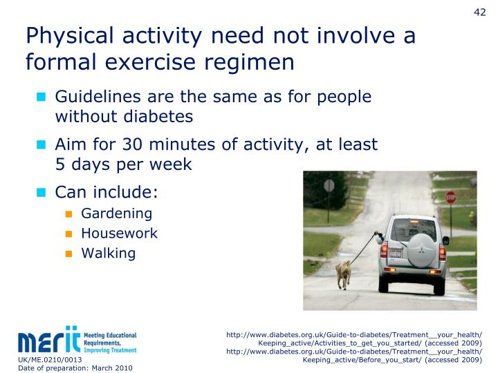 Physical activity need not involve a formal exercise regimen