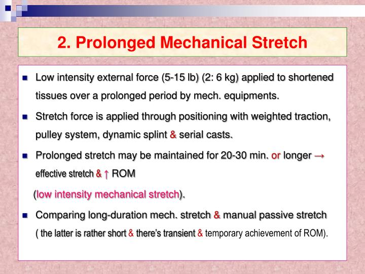 2. Prolonged Mechanical Stretch