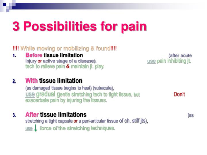 3 Possibilities for pain