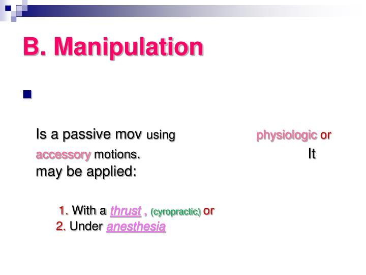 B. Manipulation