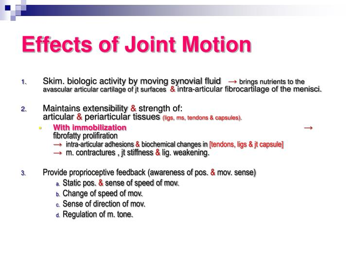 Effects of Joint Motion