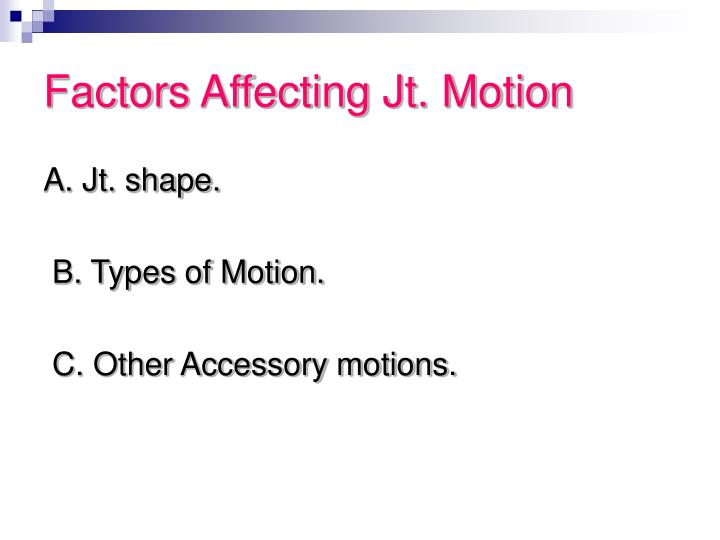 Factors Affecting Jt. Motion