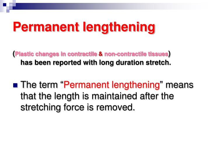 Permanent lengthening