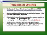 precautions to stretching
