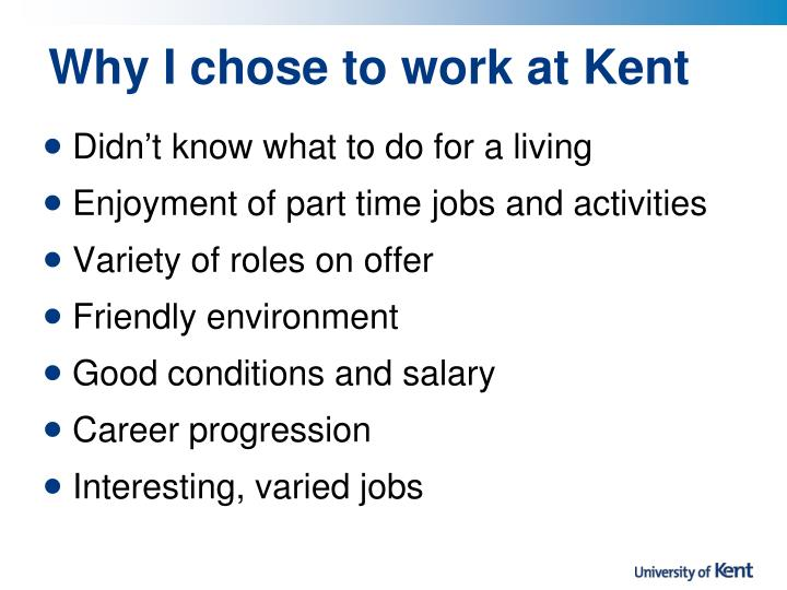 Why I chose to work at Kent