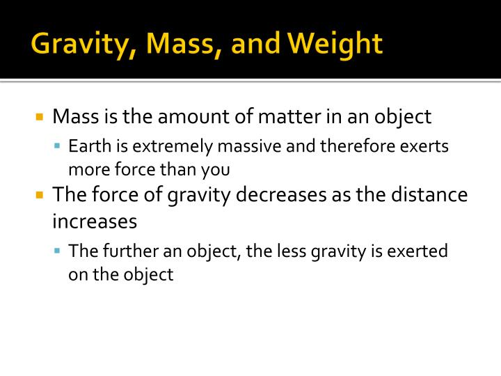 Gravity, Mass, and Weight