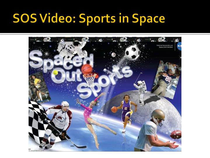 SOS Video: Sports in Space