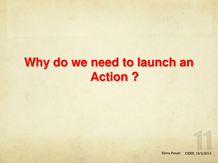 Why do we need to launch an Action ?