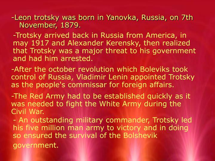 -Trotsky arrived back in Russia from America, in may 1917 and Alexander Kerensky, then realized that...