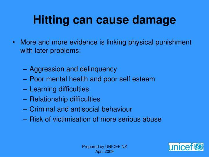 Hitting can cause damage