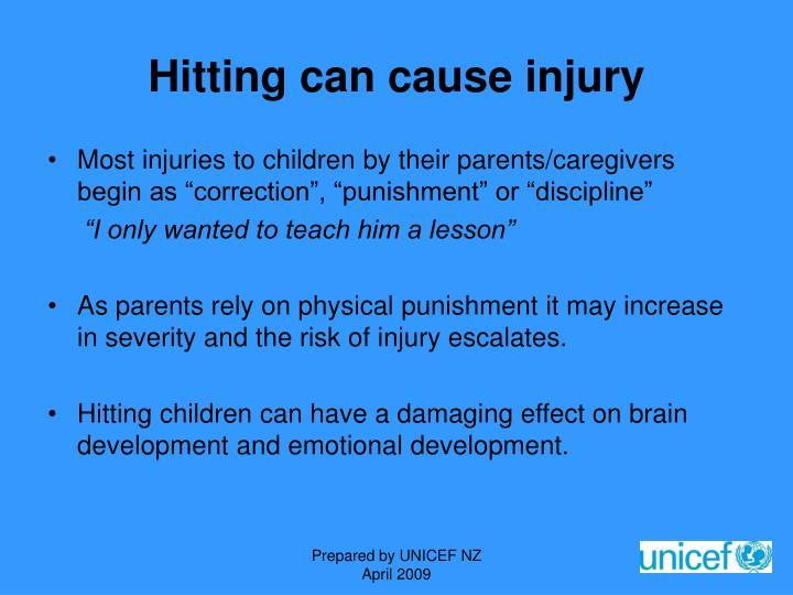 Hitting can cause injury