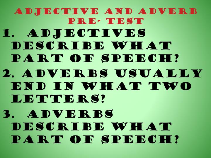 Adjective and Adverb Pre- Test