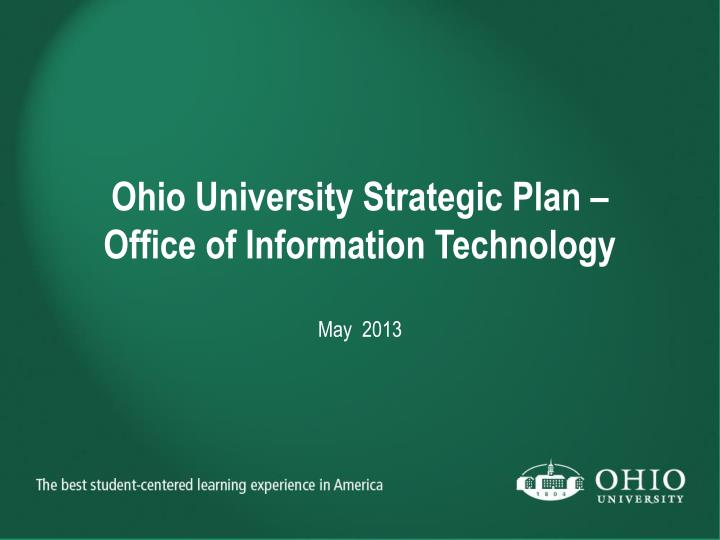 Ohio university strategic plan office of information technology may 2013