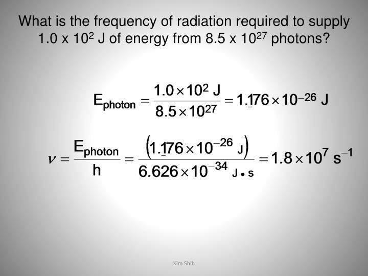 What is the frequency of radiation required to supply