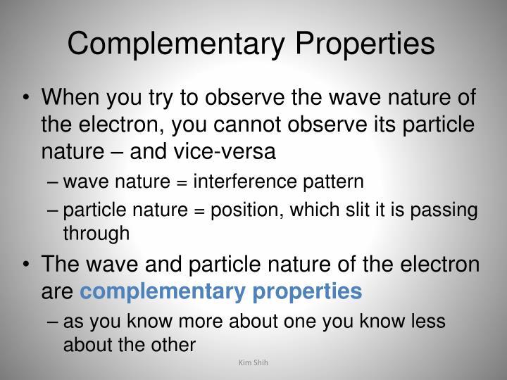 Complementary Properties