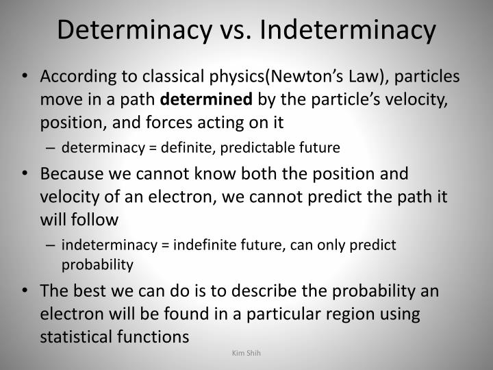 Determinacy vs. Indeterminacy