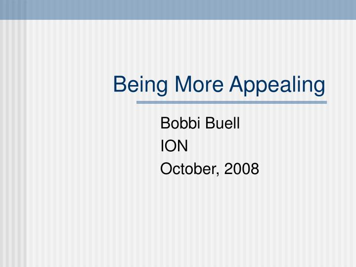 Being More Appealing