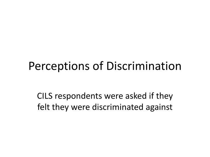 Perceptions of Discrimination
