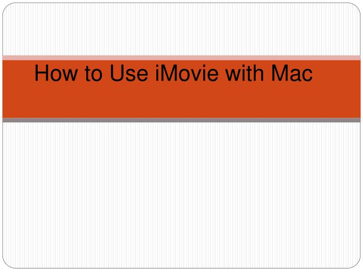 How to Use iMovie with Mac