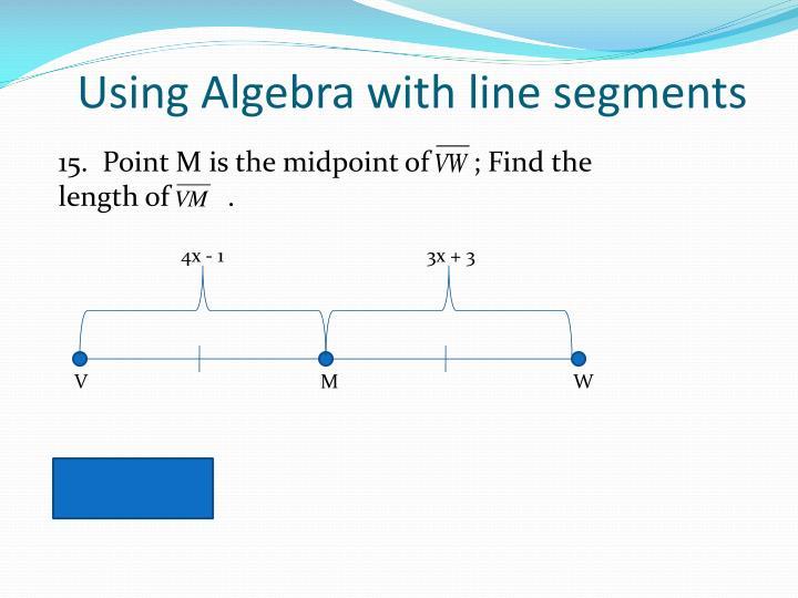 Using Algebra with line segments
