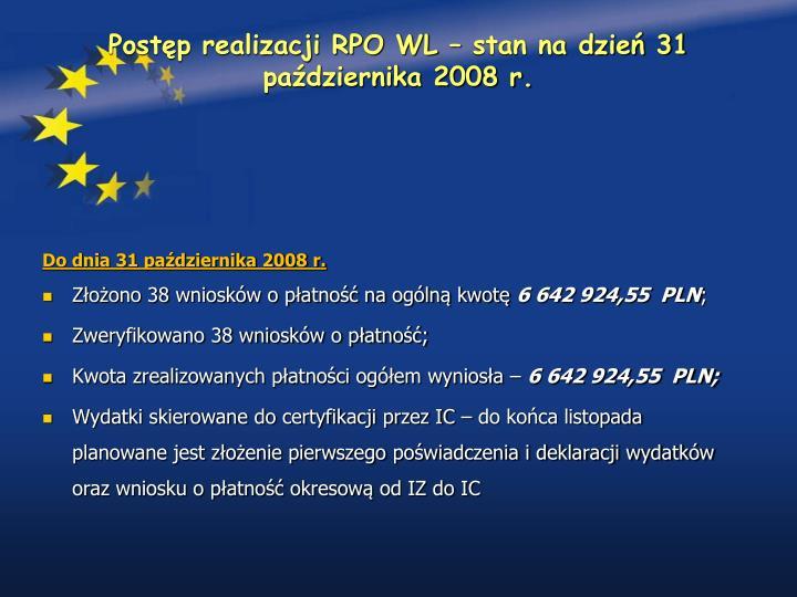 Postęp realizacji RPO WL – stan na dzień 31 października 2008 r.
