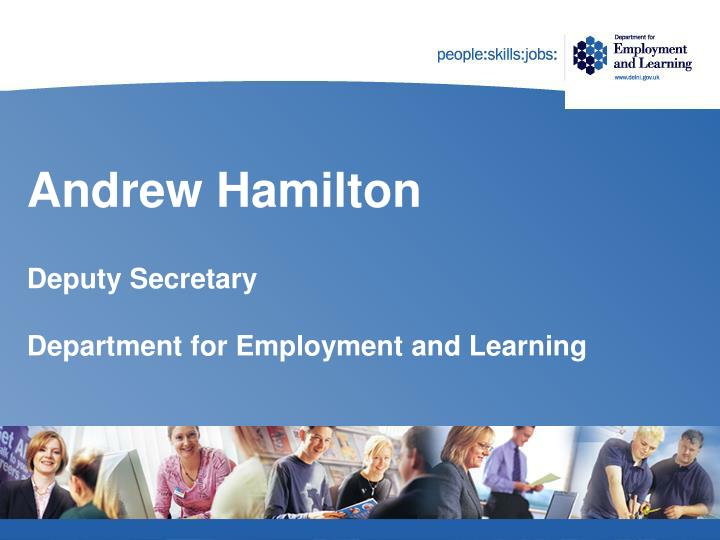 Andrew hamilton deputy secretary department for employment and learning