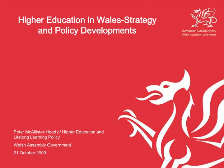 Higher Education in Wales-Strategy and Policy Developments