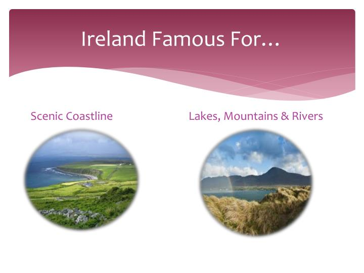 Ireland Famous For…
