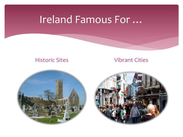Ireland Famous For …